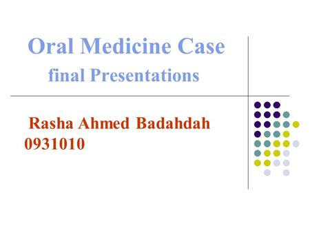 Oral Medicine Case final Presentations
