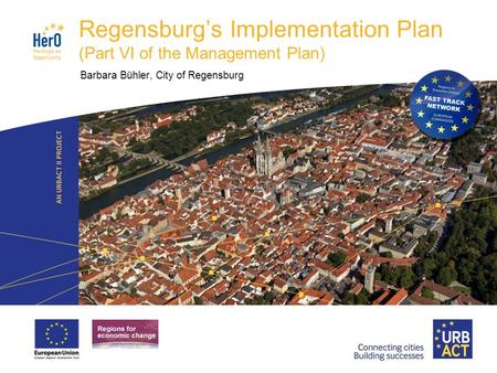 LOGO PROJECT Regensburg's Implementation Plan (Part VI of the Management Plan) Barbara Bühler, City of Regensburg.