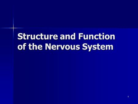 Structure and Function of the Nervous System 1. 2 Central Nervous System: Brain Spinal cord Peripheral Nervous System: Cranial nerves (12 pairs) Spinal.