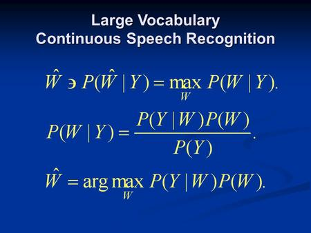 Large Vocabulary Continuous Speech Recognition. Subword Speech Units.