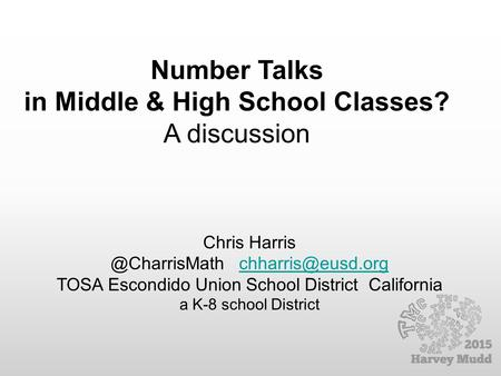 Number Talks in Middle & High School Classes? A discussion Chris TOSA Escondido Union School District.