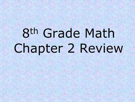 8 th Grade Math Chapter 2 Review. Chapter 2 Review 1)Use >, < or = to compare a) -7 < 7 b) -3 < -1 □ □