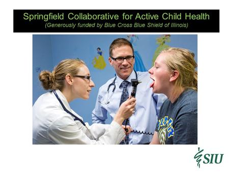 Springfield Collaborative for Active Child Health (Generously funded by Blue Cross Blue Shield of Illinois)