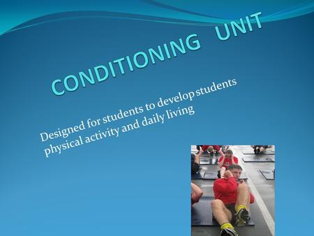 Designed for students to develop students physical activity and daily living.