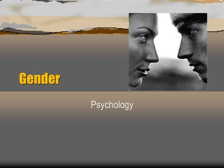Gender Psychology. Gender ò Gender: A psychological concept that distinguishes masculinity from femininity. ò Gender Roles: refers to a set of behaviors.
