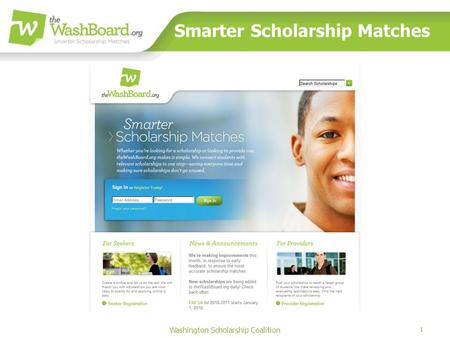 1 Washington Scholarship Coalition Smarter Scholarship Matches.