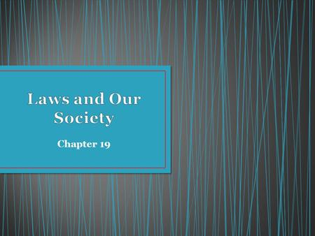 Chapter 19. Laws: rules, enforced by governments 1.Need for Order 2.Protecting Safety and Property 3.Protecting Individual Freedoms 4.Promoting the Common.