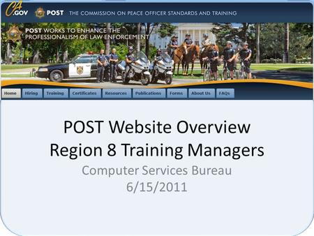 POST Website Overview Region 8 Training Managers Computer Services Bureau 6/15/2011.