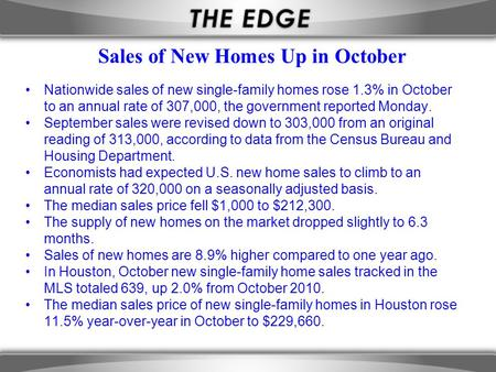 Sales of New Homes Up in October Nationwide sales of new single-family homes rose 1.3% in October to an annual rate of 307,000, the government reported.