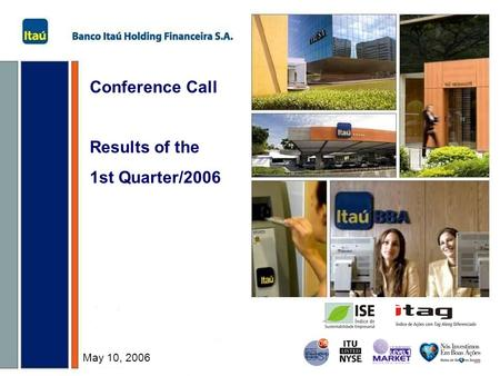 Conference Call Results of the 1st Quarter/2006 May 10, 2006.