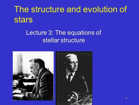 1 The structure and evolution of stars Lecture 3: The equations of stellar structure.