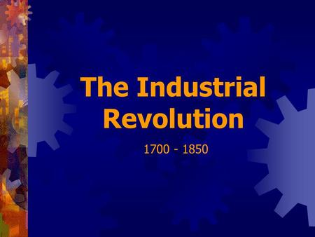 The Industrial Revolution 1700 - 1850. 1721 - Tull - seed drill 1733 -Kay - flying shuttle 1764 -Hargreaves - spinning jenny 1769 -Arkwright -water frame.