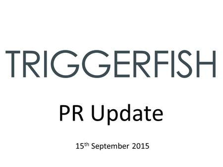 PR Update 15 th September 2015. General Update Throughout July - August… Nomination achieved for MIMA Awards for 'Best website category' October 2015.