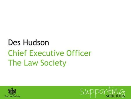 Des Hudson Chief Executive Officer The Law Society.