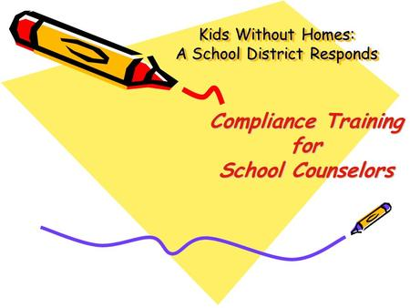 Compliance Training for School Counselors Kids Without Homes: A School District Responds.
