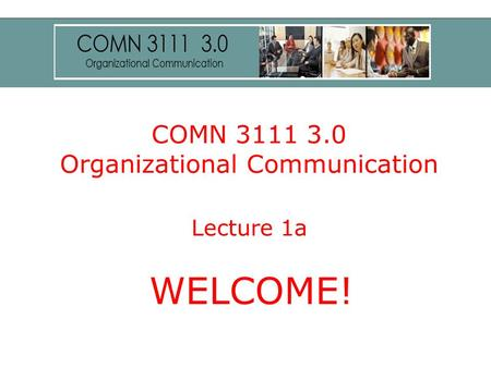 COMN Organizational Communication Lecture 1a