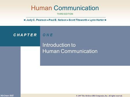 Chapter 1 Objectives State reasons why the study of communication is essential Define communication Name the components of communication Explain some principles.