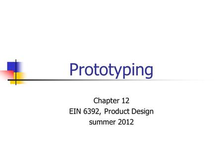 Chapter 12 EIN 6392, Product Design summer 2012