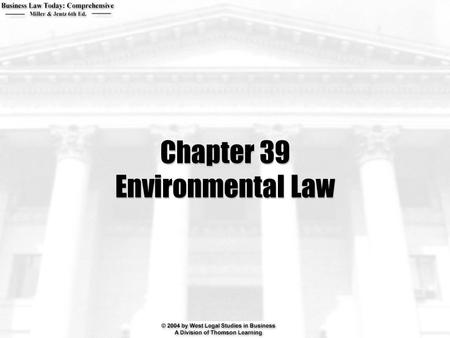 Chapter 39 Environmental Law. 2  Under what common law theories may polluters be held liable?  What is an environmental impact statement? What is the.