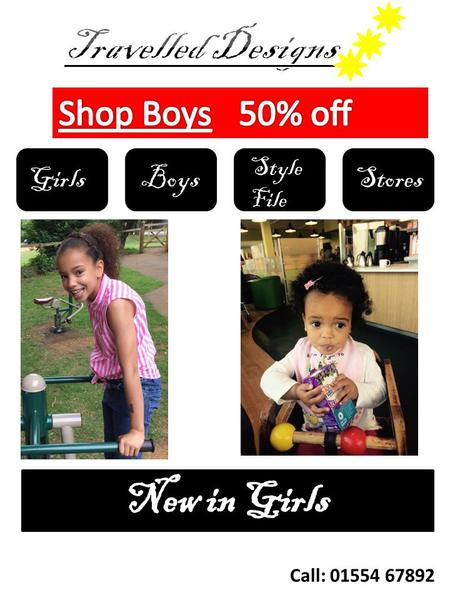 GirlsBoys Style File Stores Call: 01554 67892. Stores Stores near you 6 Barnacle Grove Thimbelton Beach House Sea side lane Spyton Lake.