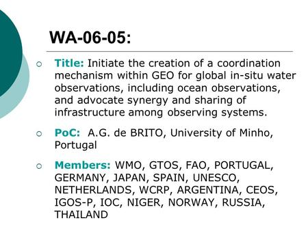 WA-06-05:  Title: Initiate the creation of a coordination mechanism within GEO for global in-situ water observations, including ocean observations, and.