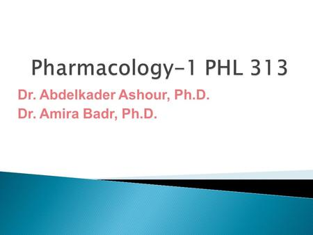 First Lecture By Dr. Abdelkader Ashour, Ph.D. Dr. Amira Badr, Ph.D.