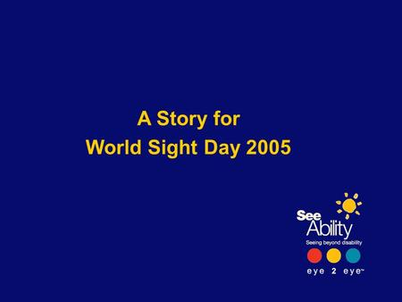 A Story for World Sight Day 2005. Brenda's sight loss made her severely depressed…