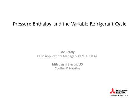 Pressure-Enthalpy and the Variable Refrigerant Cycle