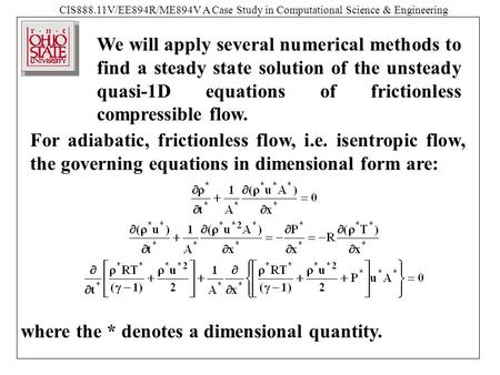 CIS888.11V/EE894R/ME894V A Case Study in Computational Science & Engineering We will apply several numerical methods to find a steady state solution of.