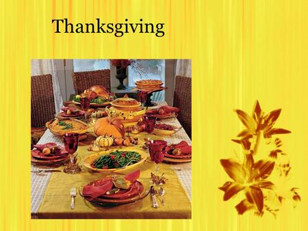 Thanksgiving. What is Thanksgiving? Thanksgiving is a holiday celebrated in North America. It commemorates the Feast held in Plymouth in 1621 by the Pilgrim.