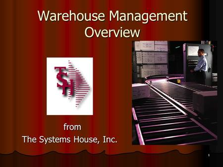 1 Warehouse Management Overview from from The Systems House, Inc.