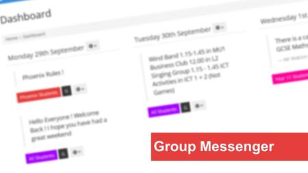 Group Messenger. What is Group Messenger? Group messenger is a web application developed by IT Services which enables staff to easily create a message.