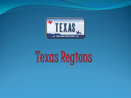 Can you name the Regions of Texas? CP NCP GP MB (Gulf )Coastal Plain North Central Plains Great Plains Mountains and Basins.