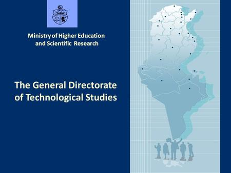 The General Directorate of Technological Studies Ministry of Higher Education and Scientific Research.