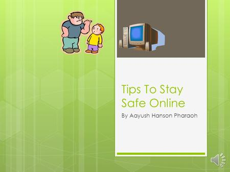 Tips To Stay Safe Online By Aayush Hanson Pharaoh.