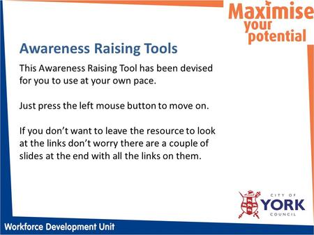 It's NOT OK Awareness Raising Tools This Awareness Raising Tool has been devised for you to use at your own pace. Just press the left mouse button to move.