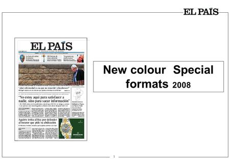 1 New colour Special formats 2008. 2 Inside front cover + Inside back cover  Format: inside front cover + inside back cover.  Size: 369mm high by 498.