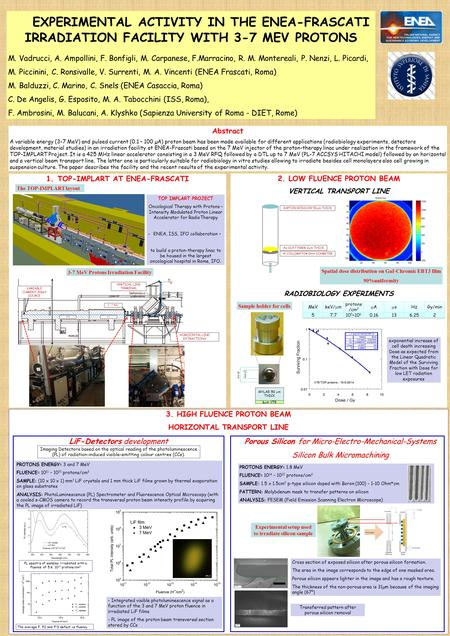 EXPERIMENTAL ACTIVITY IN THE ENEA-FRASCATI IRRADIATION FACILITY WITH 3-7 MEV PROTONS M. Vadrucci, A. Ampollini, F. Bonfigli, M. Carpanese, F.Marracino,
