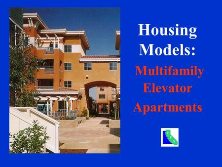 Housing Models: Multifamily Elevator Apartments. Multifamily Elevator Apartments.