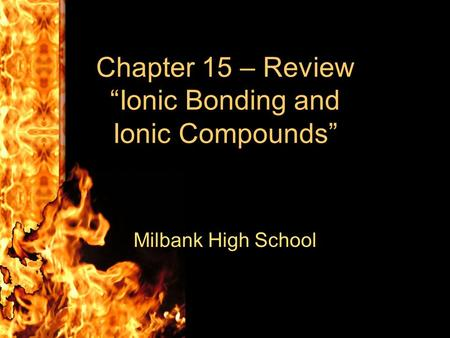 "Chapter 15 – Review ""Ionic Bonding and Ionic Compounds"""
