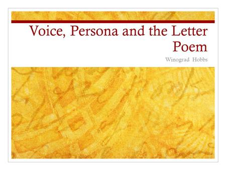 Voice, Persona and the Letter Poem Winograd Hobbs.