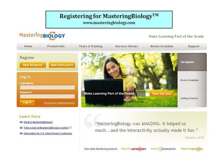 Registering for MasteringBiology TM www.masteringbiology.com.