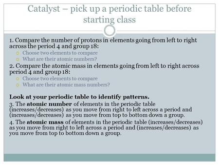 Take out your homework and element project write the name of catalyst pick up a periodic table before starting class 1 compare the number of urtaz Image collections