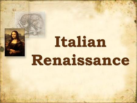 "Italian Renaissance. Renaissance ""rebirth"" cultural awakening in Europe started in Italy about 1350 – 1600 ""rebirth"" cultural awakening in Europe started."