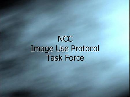 NCC Image Use Protocol Task Force. Co-chaired by NCC social science faculty member Robin Le Blanc Professor of Political Science Washington & Lee University.