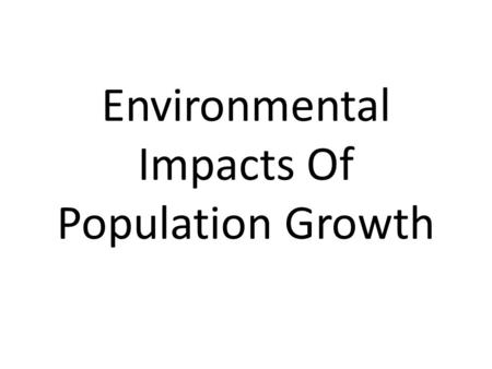Environmental Impacts Of Population Growth