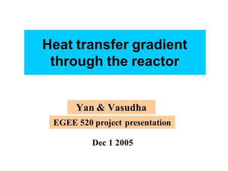 Heat transfer gradient through the reactor