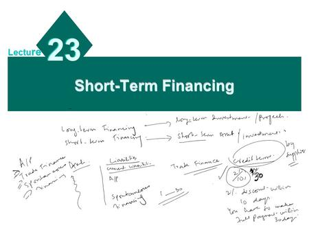 Short-Term Financing 23 Lectu re. 20 - 2 Chapter Objectives To explain why MNCs consider foreign financing; To explain how MNCs determine whether to use.