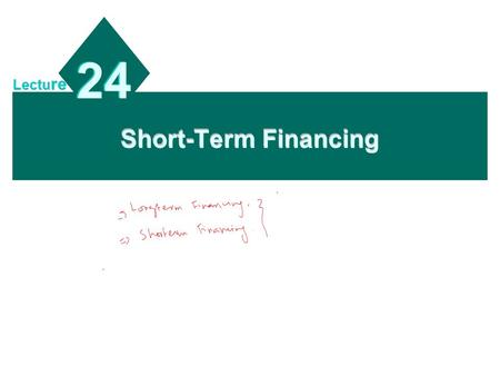 Short-Term Financing 24 Lectu re. 20 - 2 Chapter Objectives To explain why MNCs consider foreign financing; To explain how MNCs determine whether to use.