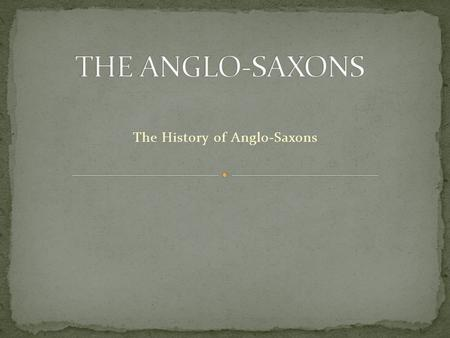 The History of Anglo-Saxons